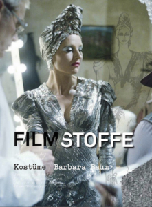 FILMSTOFFE. Kostüme: Barbara Baum